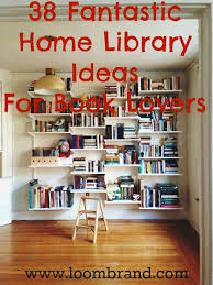 home library ideas 38 fantastic home library ideas for book lovers loombrand
