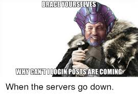 Brace Yourself Meme Generator - brace yourselves whycanti login posts are coming memegenerator net