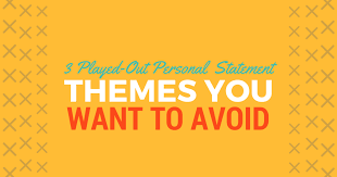 themes you 3 played out personal statement themes you want to avoid be a