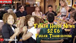 thanksgiving skits fuller house s2 e6 u201c fuller thanksgiving u201d fuller house news
