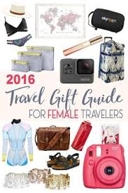 gifts for women 2016 gifts for women who travel the ultimate list gift woman and