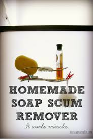 How To Remove Soap Scum From Bathtub Homemade Soap Scum Remover No Scrubbing Required