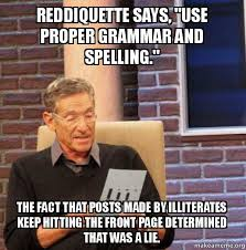 Bad Spelling Meme - reddiquette says use proper grammar and spelling the fact that