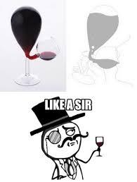 Like A Sir Meme - wine like a sir meme by abayarde memedroid