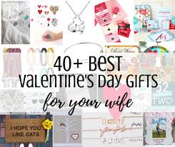 wife gift ideas 40 best valentines gift ideas for your wife feels like home