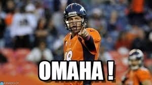 Peyton Manning Meme - omaha peyton manning meme on memegen