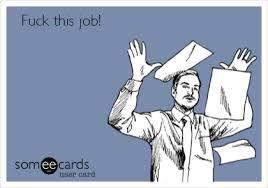 Fuck This Meme - fuck this job workplace ecard