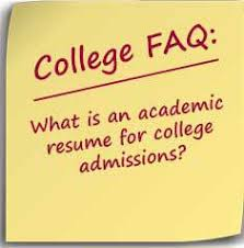 academic resume for college applications what is an academic resume for college admissions do it