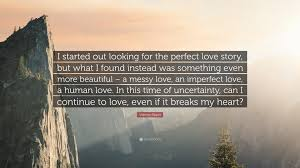 Perfect Love Quote by Velcrow Ripper Quote U201ci Started Out Looking For The Perfect Love