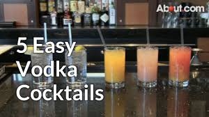 cocktail recipes vodka 5 easy vodka cocktails video cocktail recipe