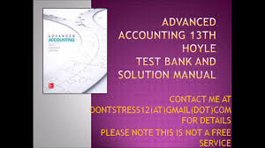 advanced accounting 13th hoyle test bank and solution manual youtube