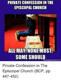 Church Meme Generator - private confessionin the episcopal church some should