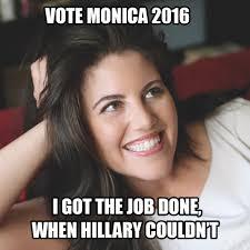 monica lewinsky got the job done when hillary clinton couldn t imgur