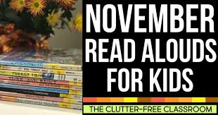 favorite november read alouds for clutter free classroom