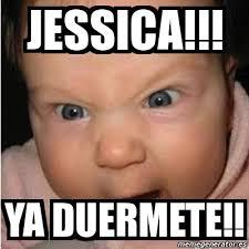 Jessica Meme - meme bebe furioso jessica ya duermete 6341780