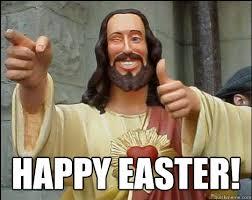 Jesus Easter Meme - buddy christ says happy easter memes quickmeme