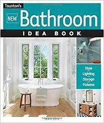 bathroom idea pictures bathroom idea book taunton s idea book series gold