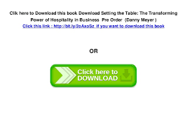 Setting The Table Danny Meyer Pdf Book Setting The Table Setting The Table The Transforming Power Of