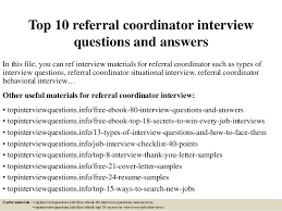 cover letter for referral top 10 referral coordinator interview questions and answers 1 638 jpg cb u003d1427200909