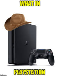 Playstation Meme - what in playstation latest memes imgflip