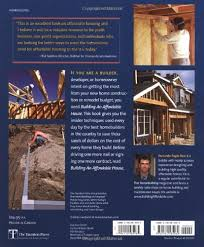Building An Affordable House Building An Affordable House Trade Secrets To High Value Low