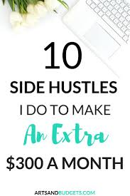 10 side hustles i have done to make extra money extra money and
