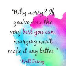 disney quote images disney quote of the day ray corasani quote of the day why worry if
