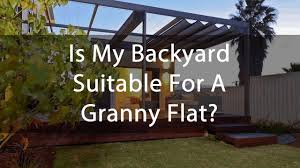 is my backyard suitable for a granny flat in perth better granny