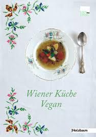 wiener k che wiener küche vegan holzbaum verlag