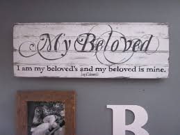 i am my beloved s and my beloved is mine ring painted wood sign reading my beloved i am my beloveds and my
