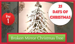 diy broken mirror christmas tree 1st day of 25 days of christmas