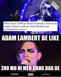 Adam Lambert Memes - because apparently singaporeans can become gay just by watching adam