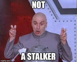 Stalker Meme - dr evil laser meme imgflip