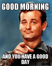 Happy Day Memes - meme maker good morning and you have a good day