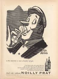 noilly prat dry vermouth a dry martini is not a hooker of gin noilly prat ad 1956 peter