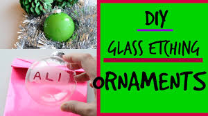 diy personalised ornaments how to glass etch ali