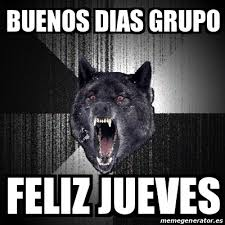 imagenes jueves grupo meme insanity wolf buenos dias grupo feliz jueves 23397264