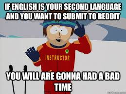Funny English Memes - if english is your second language and you want to submit to