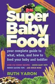 Barnes And Noble Baby Super Baby Food Your Complete Guide To What When And How To Feed