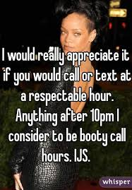 Booty Call Meme - would really appreciate it if you would call or text at a
