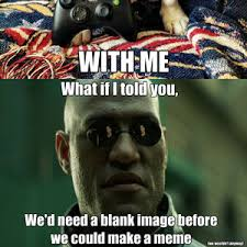 Make Me A Meme - rmx make me a meme by illuminatewolf meme center