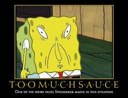 Meme Sauce - the too much sauce meme by cutieangel999 on deviantart