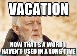 Obi Wan Kenobi Meme - vacation obi wan kenobi meme on memegen