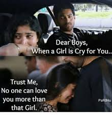 No Trust Meme - dear boys when a girl is cry for you trust me no one can love you