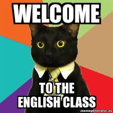 Memes About English Class - meme business cat welcome to the english class 24583917
