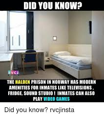 Norway Meme - did you know rvcj wwwrwcj com the halden prison in norway has