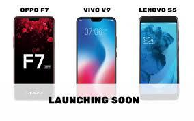 Vivo V9 Oppo F7 Vivo V9 Lenovo S5 India Launch Soon Price In India