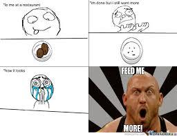Feed Me Meme - feed me more by bjou85 meme center