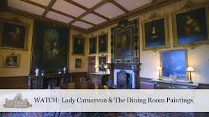 lady carnarvon u0026 the dining room paintings youtube