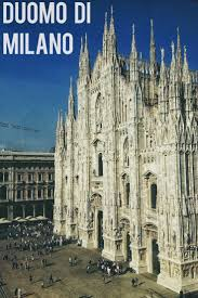 107 best milan italie images on pinterest cities milan italy